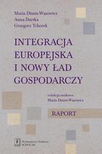 Integracja europejska i nowy ład gospodarczy. Raport