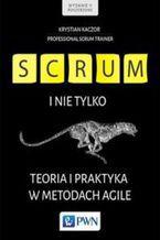 Okładka książki Scrum i nie tylko. Teoria i praktyka w metodach Agile