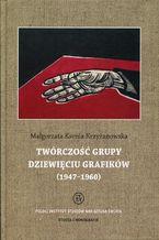Twórczość grupy Dziewięciu Grafików. 1947-1960