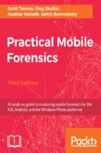 Okładka książki Practical Mobile Forensics - Third Edition