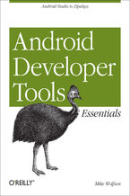 Okładka książki Android Developer Tools Essentials. Android Studio to Zipalign