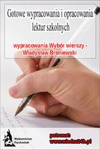"""Wypracowania - Władysław Broniewski """"Wybór wierszy"""""""