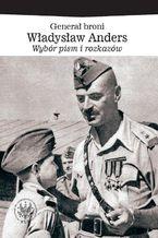Generał broni Władysław Anders. Wybór pism i rozkazów