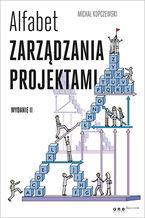 Alfabet zarządzania projektami. Wydanie II