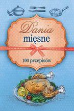 Dania mięsne. 100 przepisów