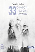 33 Żydów, którzy wpłynęli na losy świata. Od Mojżesza do Kevina Mitnicka