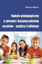 Nadzór pedagogiczny a zdrowie i bezpieczeństwo uczniów - analizy i refleksje