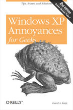 Okładka książki Windows XP Annoyances for Geeks. Tips, Secrets and Solutions. 2nd Edition