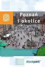Poznań i okolice. Miniprzewodnik