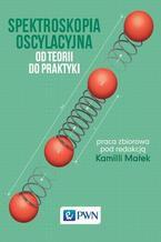 Spektroskopia oscylacyjna. Od teorii do praktyki