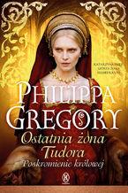 Ostatnia żona Tudora. Poskromienie królowej