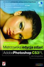 Okładka książki Mistrzowska edycja zdjęć. Adobe Photoshop CS3 PL dla fotografów