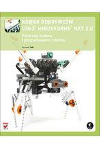 Okładka książki Księga odkrywców LEGO Mindstorms NXT 2.0. Podstawy budowy i programowania robotów