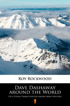 Dave Dashaway around the World. Or a Young Yankee Aviator among Many Nations