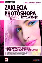 Okładka książki Zaklęcia Photoshopa. Edycja zdjęć