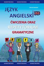 Język angielski - Ćwiczenia oraz repetytorium gramatyczne