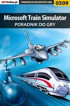 Microsoft Train Simulator - poradnik do gry