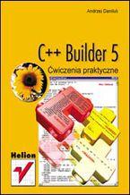 Okładka książki C++ Builder 5. Ćwiczenia praktyczne