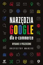 Narzędzia Google dla e-commerce. Wydanie II poszerzone