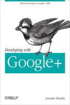 Okładka książki Developing with Google+