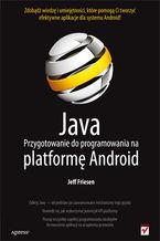 Java. Przygotowanie do programowania na platformę Android