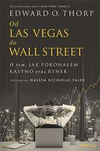 Od Las Vegas do Wall Street. O tym, jak pokonałem kasyno oraz rynek
