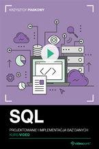 Okładka książki SQL. Kurs video. Projektowanie i implementacja baz danych