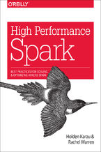Okładka książki High Performance Spark. Best Practices for Scaling and Optimizing Apache Spark