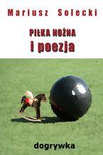 Piłka nożna i poezja. Dogrywka