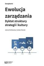 Ewolucja zarządzania. Dyktat struktury, strategii i kultury