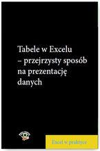 Okładka książki Tabele w Excelu - przejrzysty sposób na prezentację danych