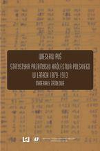 Statystyka przemysłu Królestwa Polskiego w latach 1879-1913. Materiały źródłowe