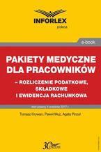 Pakiet medyczny dla pracowników - rozliczenie podatkowe, składkowe i ewidencja rachunkowa