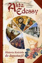 Akta Edessy. Historia Kościoła do degustacji!
