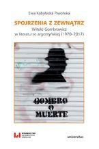 Spojrzenia z zewnątrz. Witold Gombrowicz w literaturze argentyńskiej (1970-2017)