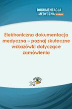 Elektroniczna dokumentacja medyczna - poznaj skuteczne wskazówki dotyczące zamówienia