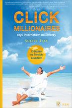 Okładka książki Click Millionaires, czyli internetowi milionerzy. E-biznes na twoich zasadach