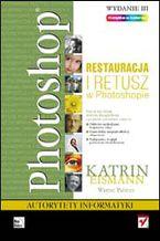 Okładka książki Photoshop. Restauracja i retusz. Wydanie III