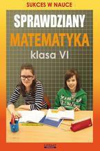 Okładka książki Sprawdziany Matematyka Klasa VI. Sukces w nauce
