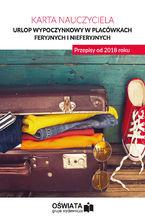 Urlop wypoczynkowy w placówkach feryjnych i nieferyjnych. Przepisy od 2018 roku