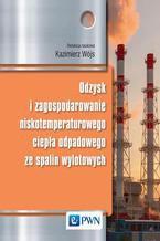 Odzysk i zagospodarowanie niskotemperaturowego ciepła odpadowego ze spalin wylotowych