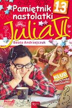Pamiętnik nastolatki 13. Julia VI