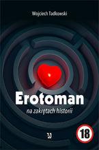 Erotoman na zakrętach historii