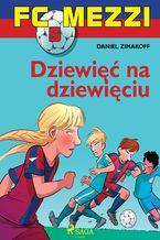 FC Mezzi 5 - Dziewięć na dziewięciu