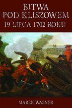 Bitwa pod Kliszowem 19 lipca 1702 roku
