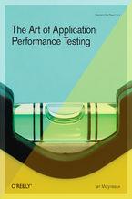 Okładka książki The Art of Application Performance Testing. Help for Programmers and Quality Assurance
