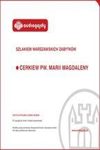 Okładka książki/ebooka Cerkiew pw. Marii Magdaleny. Szlakiem warszawskich zabytków