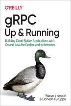 Okładka książki gRPC: Up and Running. Building Cloud Native Applications with Go and Java for Docker and Kubernetes