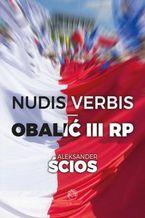 Nudis verbis - obalić III RP