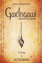 Garingawi (TOM I). GarIngawi Wyspa Szczęśliwa. Oczekiwanie